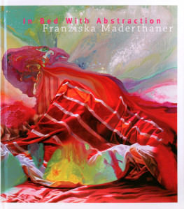 In Bed with Abstraction, Franziska Maderthaner, Katalog 2012